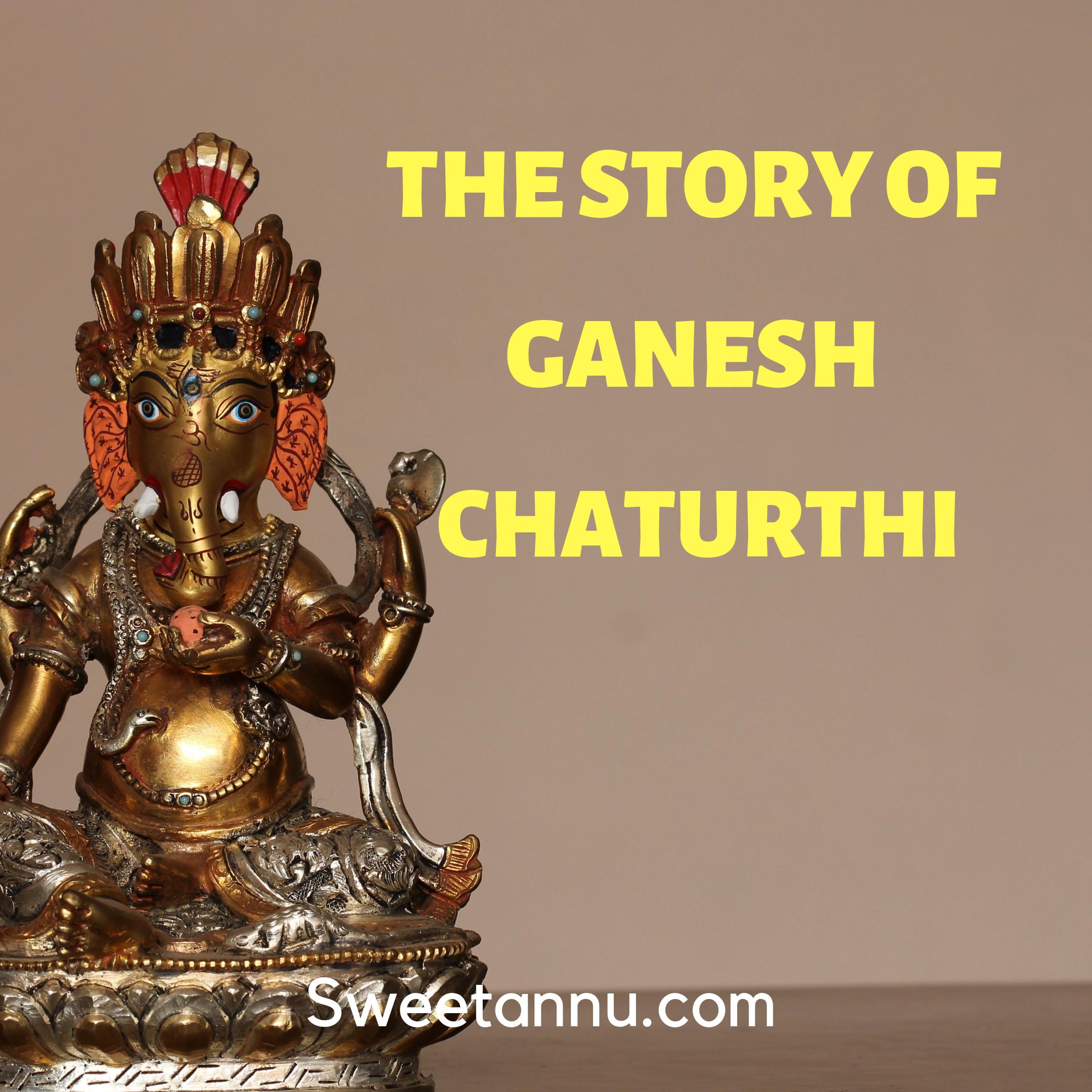 The story of Ganesh Chaturthi