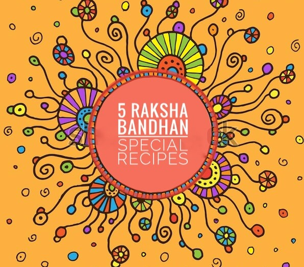 Raksha Bandhan Special Recipes