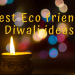 best eco friendly diwali ideas