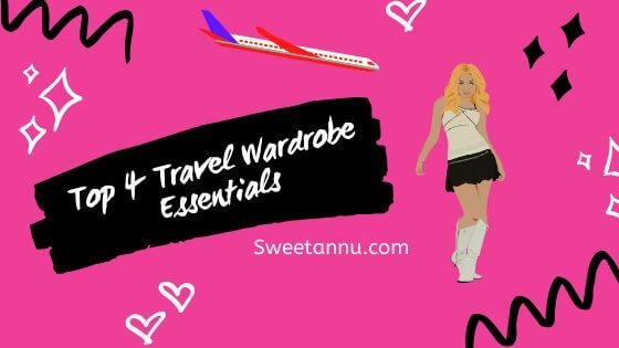 top 4 travel wordrobe essentials