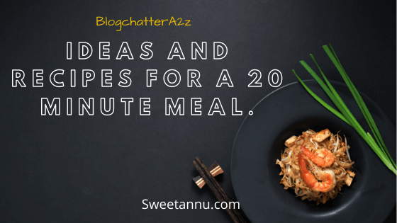 Recipes for a 20 minute meal