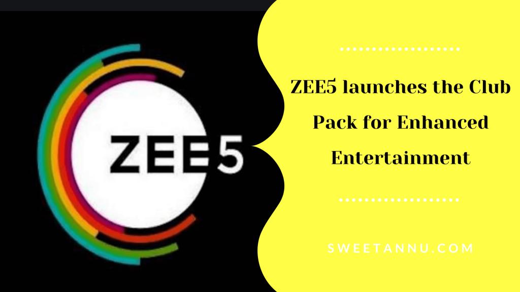 ZEE5 New Club Pack