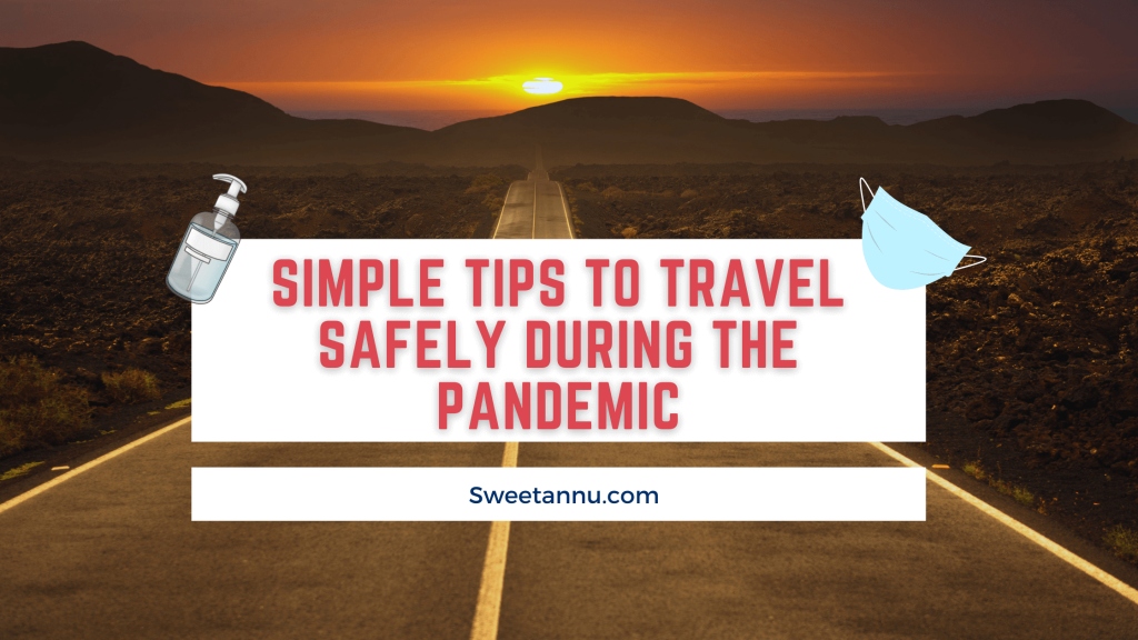 Simple Tips to Travel Safely During the Pandemic